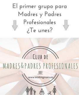 Entra en Club de Madres y Padres Profesionales